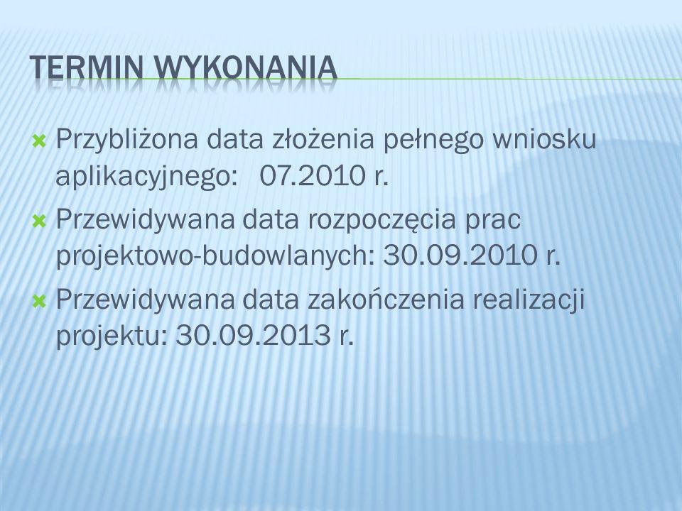  Przybliżona data złożenia pełnego wniosku aplikacyjnego: 07.2010 r.