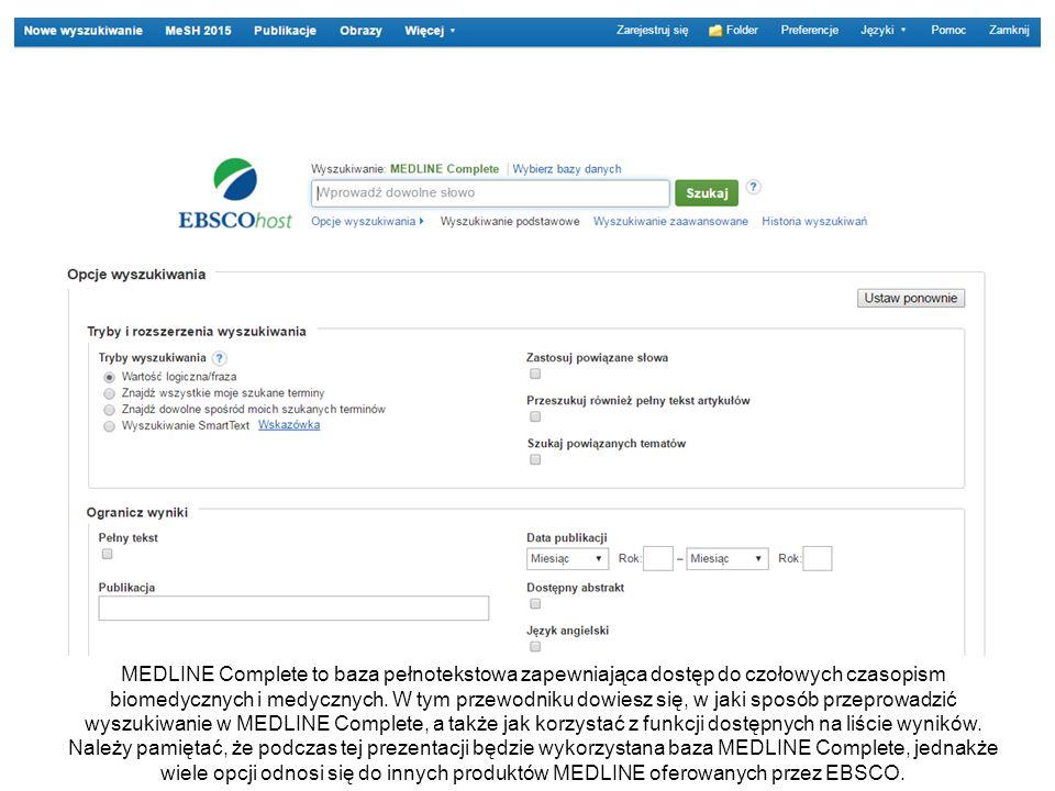 MEDLINE Complete to baza pełnotekstowa zapewniająca dostęp do czołowych czasopism biomedycznych i medycznych.