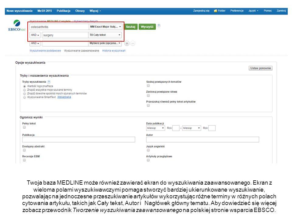 Twoja baza MEDLINE może również zawierać ekran do wyszukiwania zaawansowanego.