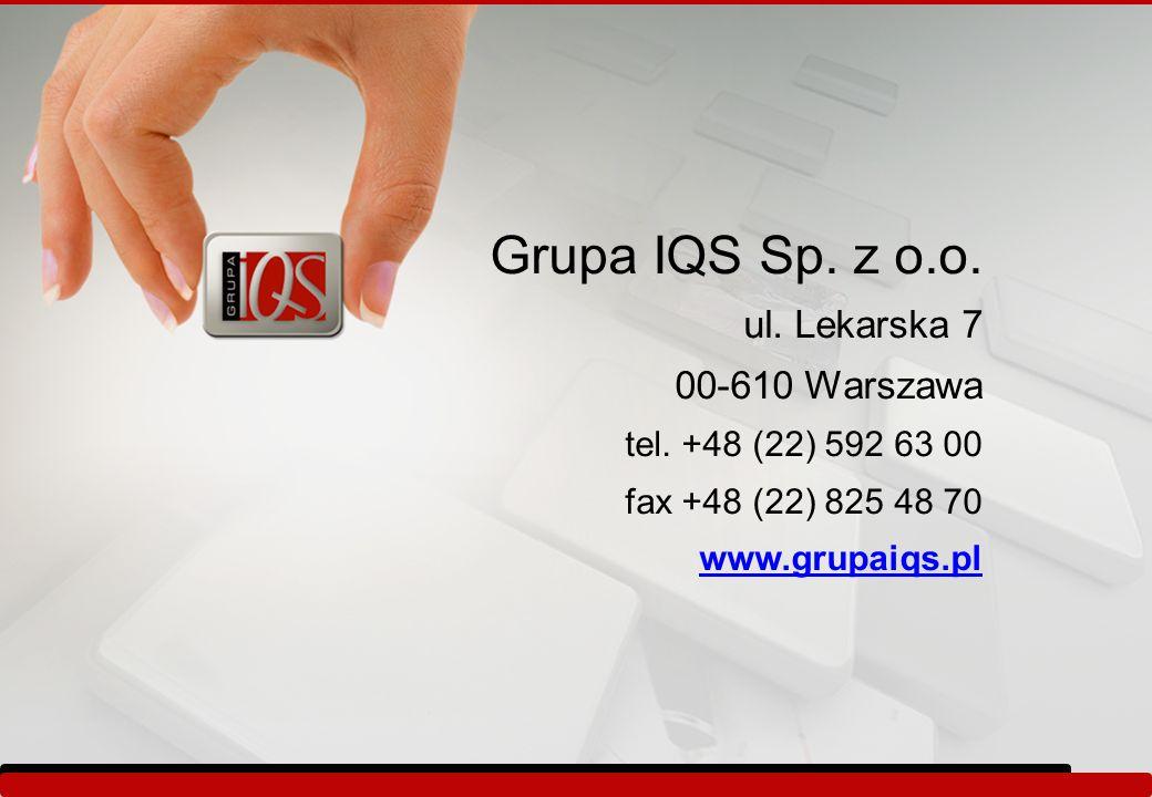 Grupa IQS Sp. z o.o. ul. Lekarska 7 00-610 Warszawa tel. +48 (22) 592 63 00 fax +48 (22) 825 48 70 www.grupaiqs.pl