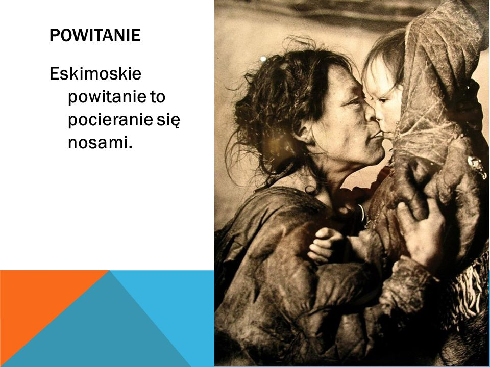 Eskimosi bardzo szanowali zwierzęta. Wierzyli,że każde zwierzę ma swojego opiekuna w postaci ducha. W trakcie święta pęcherzy myśliwi proszą go o odda