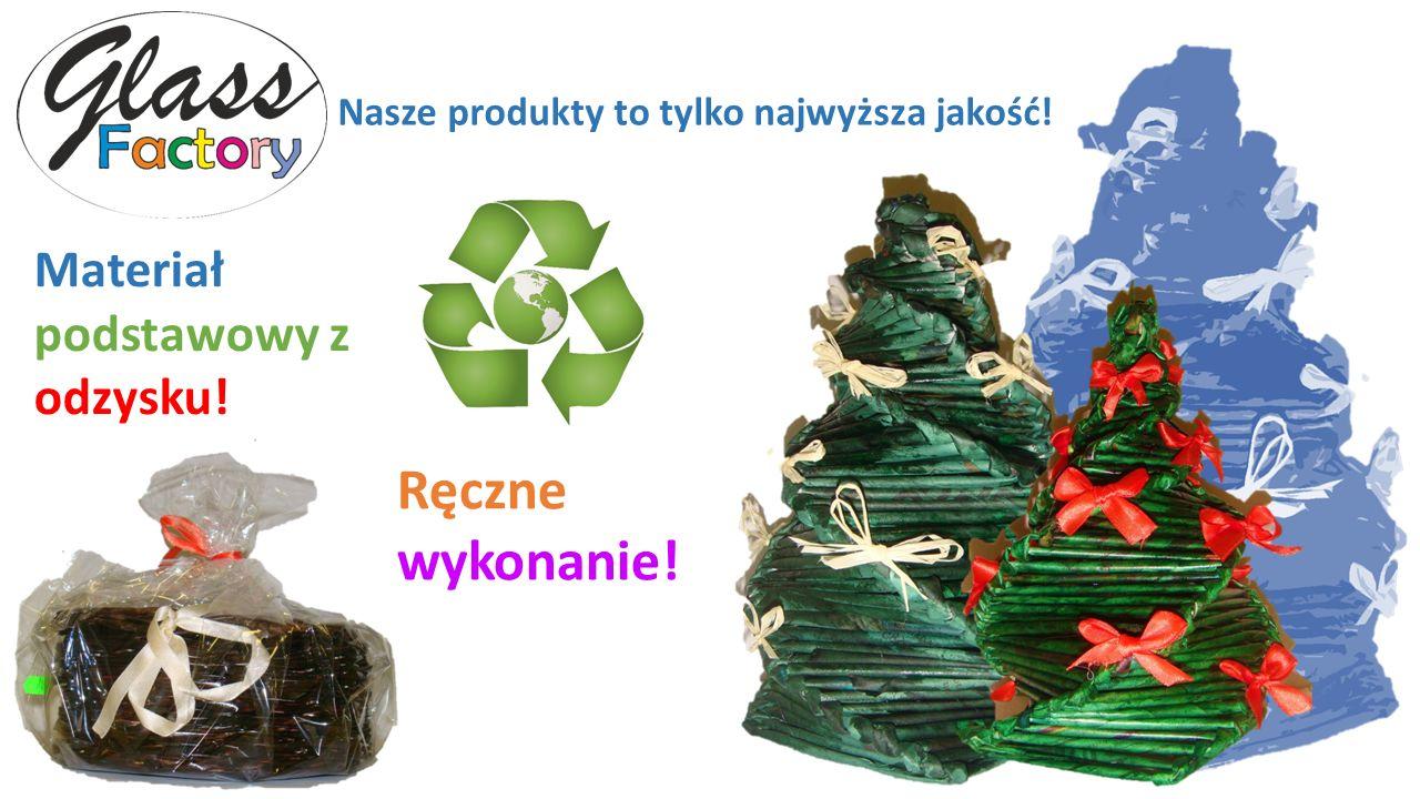 Nasze produkty to tylko najwyższa jakość! Materiał podstawowy z odzysku! Ręczne wykonanie!