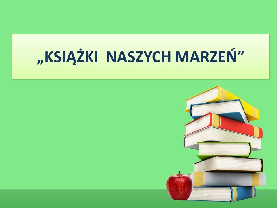 """""""KSIĄŻKI NASZYCH MARZEŃ"""