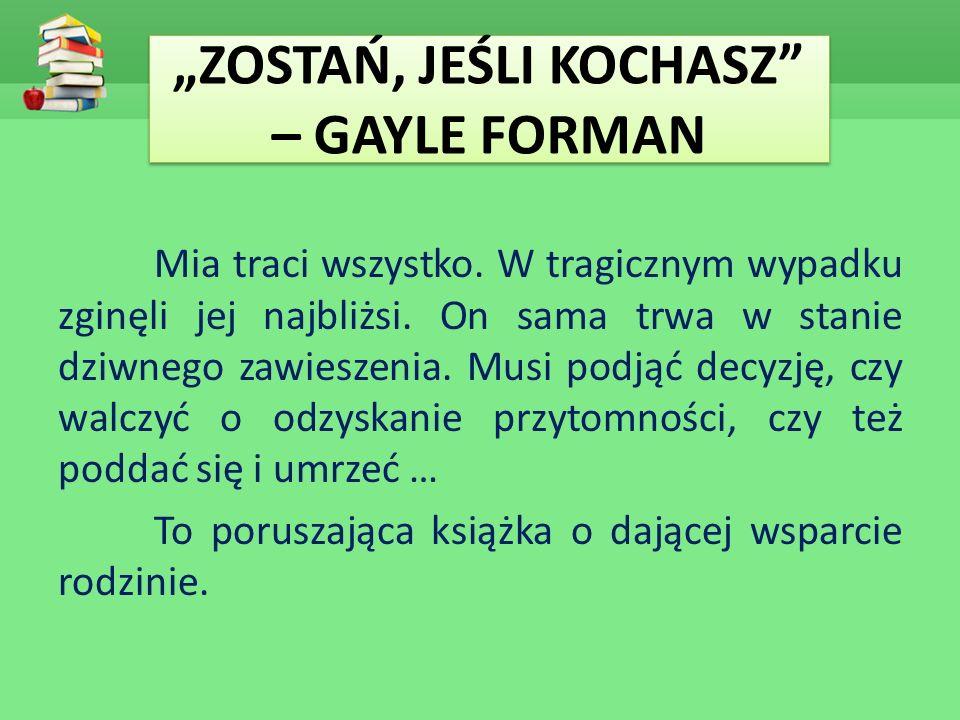 """""""ZOSTAŃ, JEŚLI KOCHASZ – GAYLE FORMAN Mia traci wszystko."""