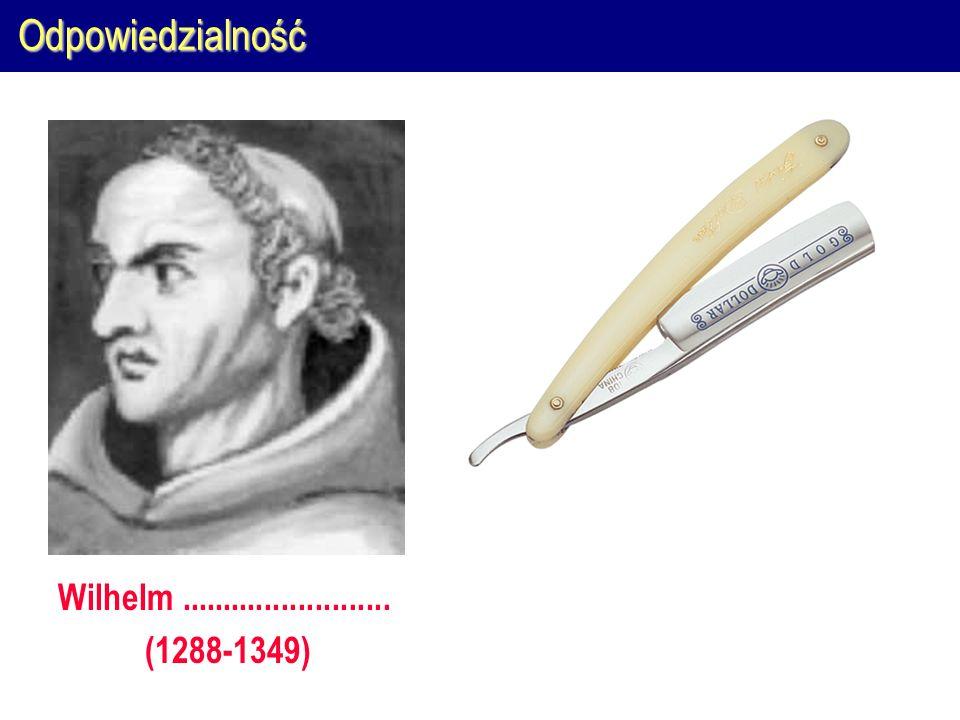 Odpowiedzialność Wilhelm......................... (1288-1349)