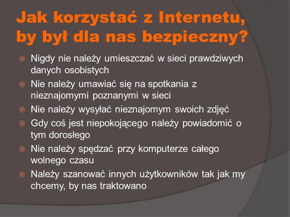 Jak korzystać z Internetu, by był dla nas bezpieczny.