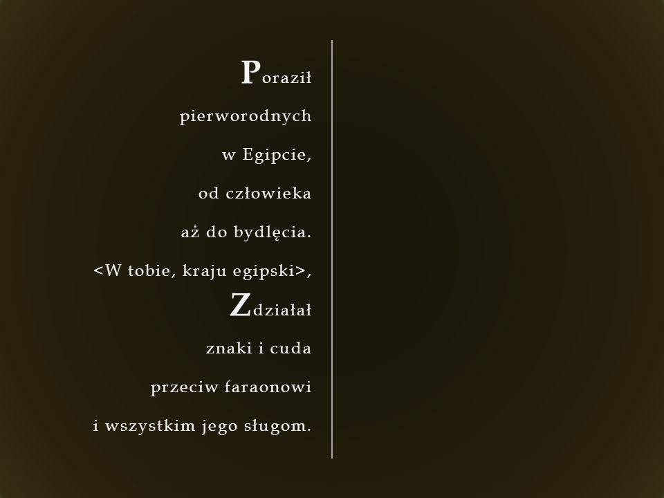 P oraził wiele narodów i Z gładził królów potężnych: amoryckiego króla Sichona i Oga, króla Baszanu, i wszystkich królów kananejskich.