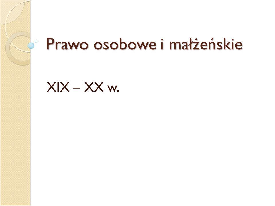 Prawo osobowe i małżeńskie XIX – XX w.