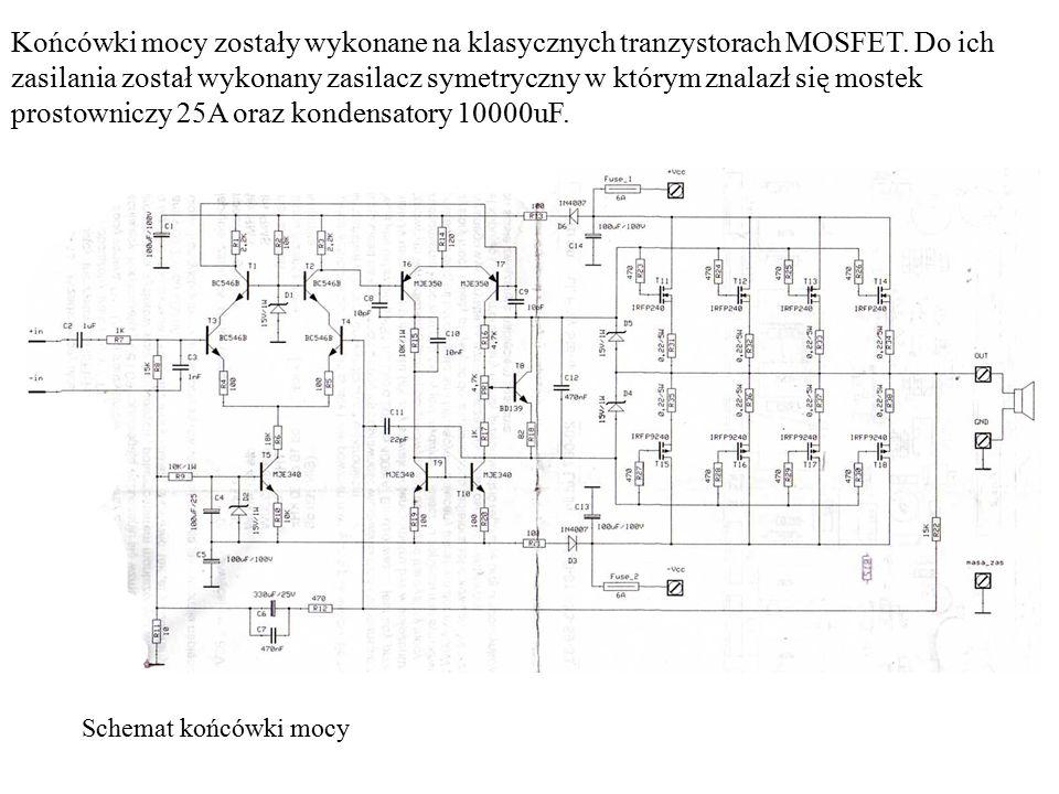 Końcówki mocy zostały wykonane na klasycznych tranzystorach MOSFET. Do ich zasilania został wykonany zasilacz symetryczny w którym znalazł się mostek