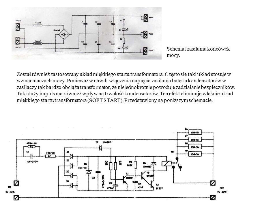 Schemat zasilania końcówek mocy. Został również zastosowany układ miękkiego startu transformatora. Często się taki układ stosuje w wzmacniaczach mocy.