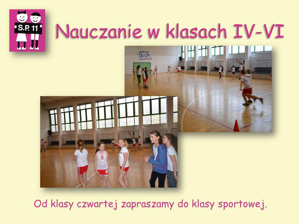 Nauczanie w klasach IV-VI Od klasy czwartej zapraszamy do klasy sportowej.