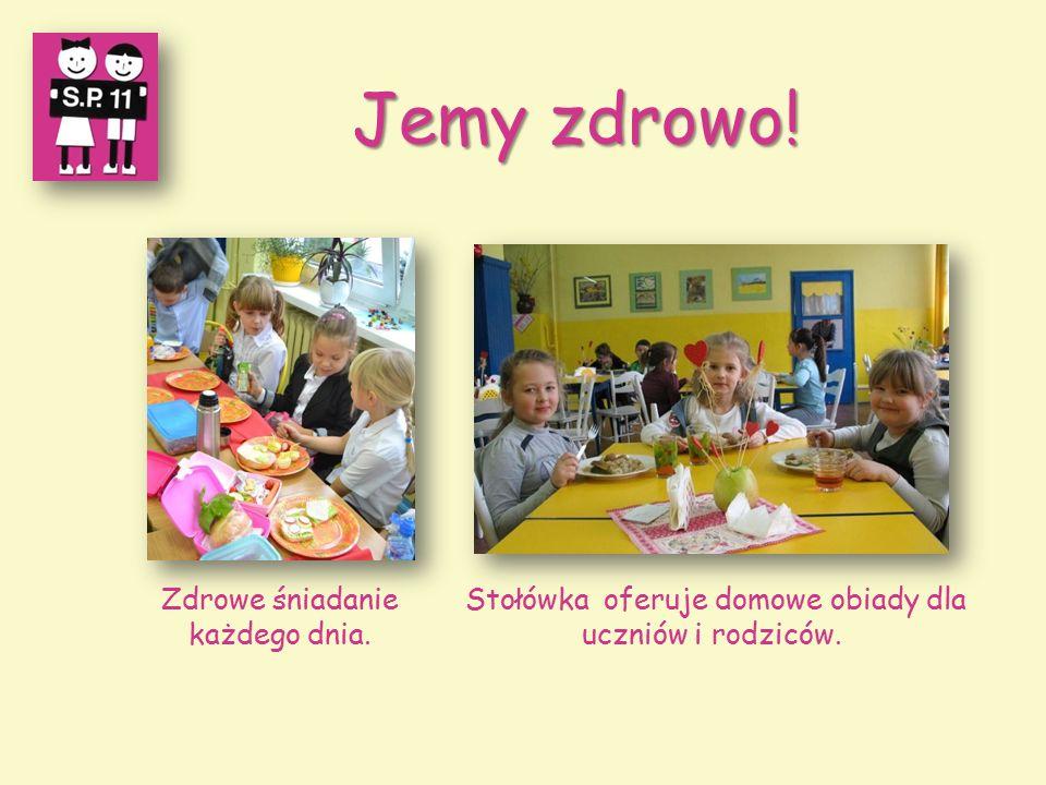 Jemy zdrowo! Stołówka oferuje domowe obiady dla uczniów i rodziców. Zdrowe śniadanie każdego dnia.