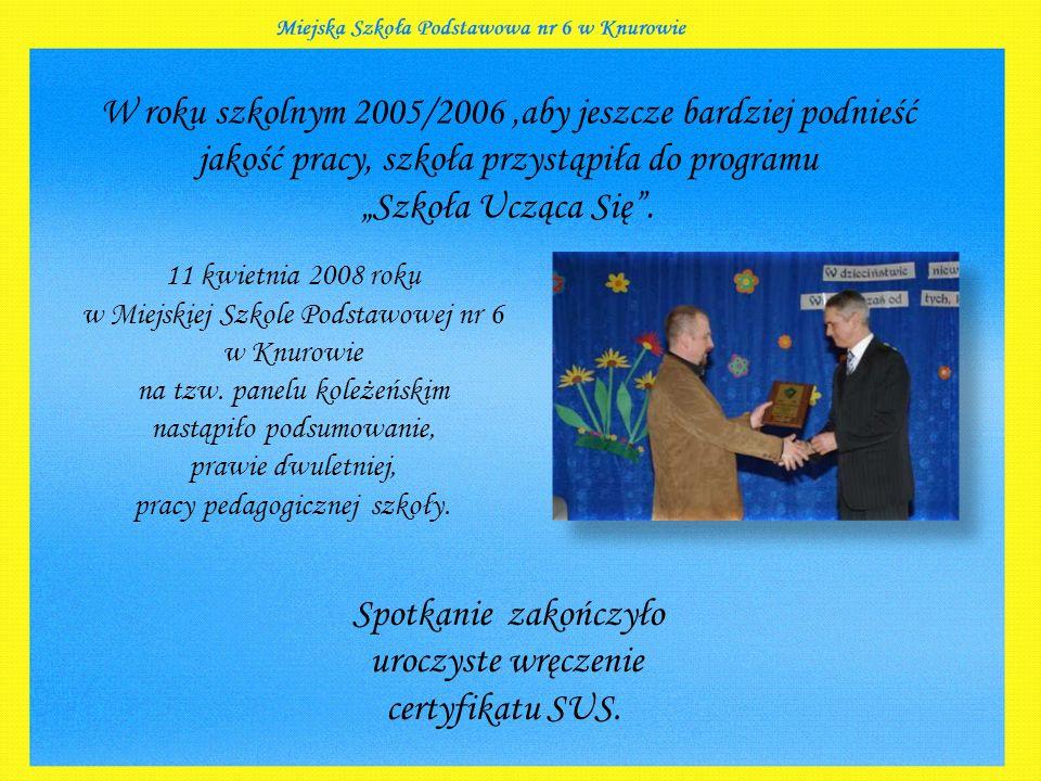 """W roku szkolnym 2005/2006,aby jeszcze bardziej podnieść jakość pracy, szkoła przystąpiła do programu """"Szkoła Ucząca Się ."""