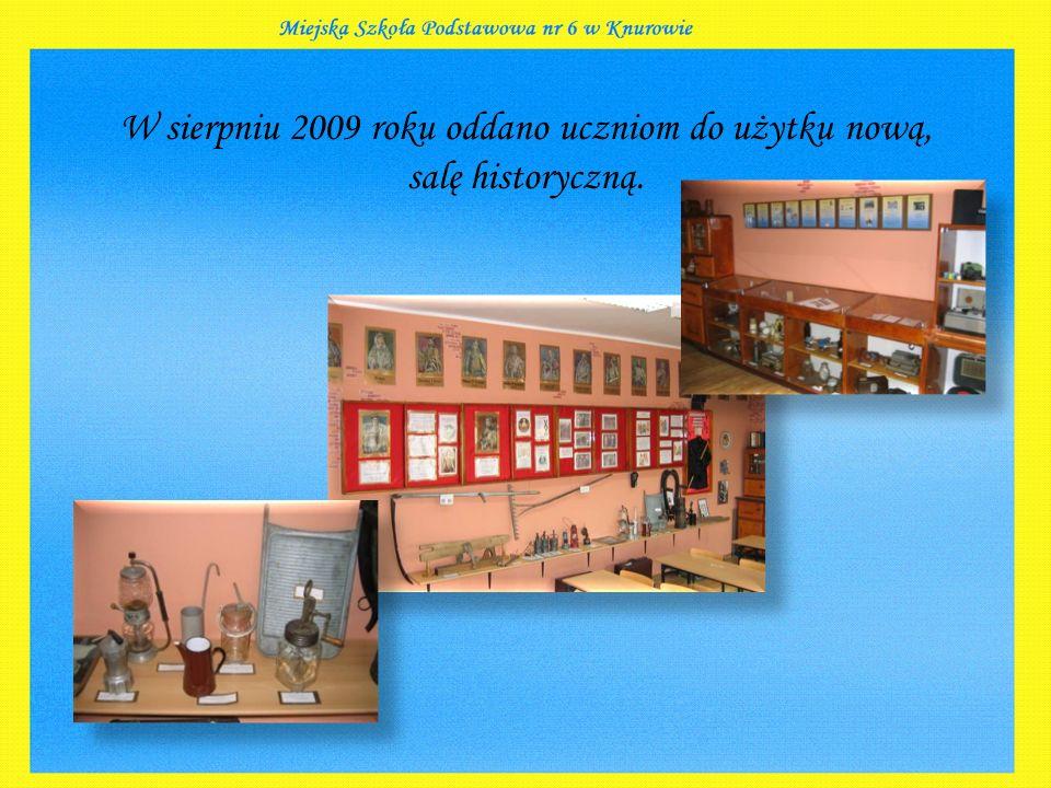 W sierpniu 2009 roku oddano uczniom do użytku nową, salę historyczną.