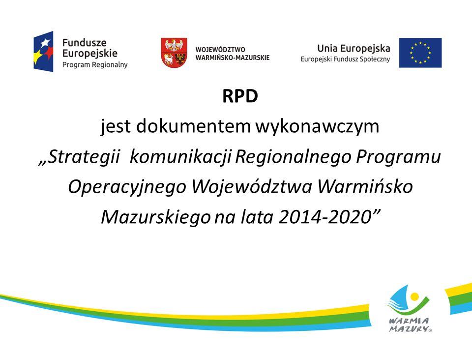 """RPD jest dokumentem wykonawczym """"Strategii komunikacji Regionalnego Programu Operacyjnego Województwa Warmińsko Mazurskiego na lata 2014-2020"""" 2"""