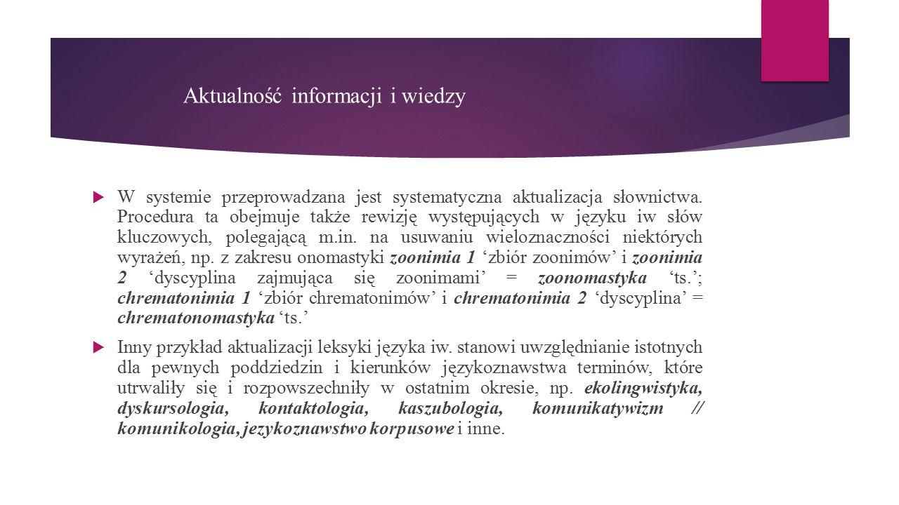 Aktualność informacji i wiedzy  W systemie przeprowadzana jest systematyczna aktualizacja słownictwa.