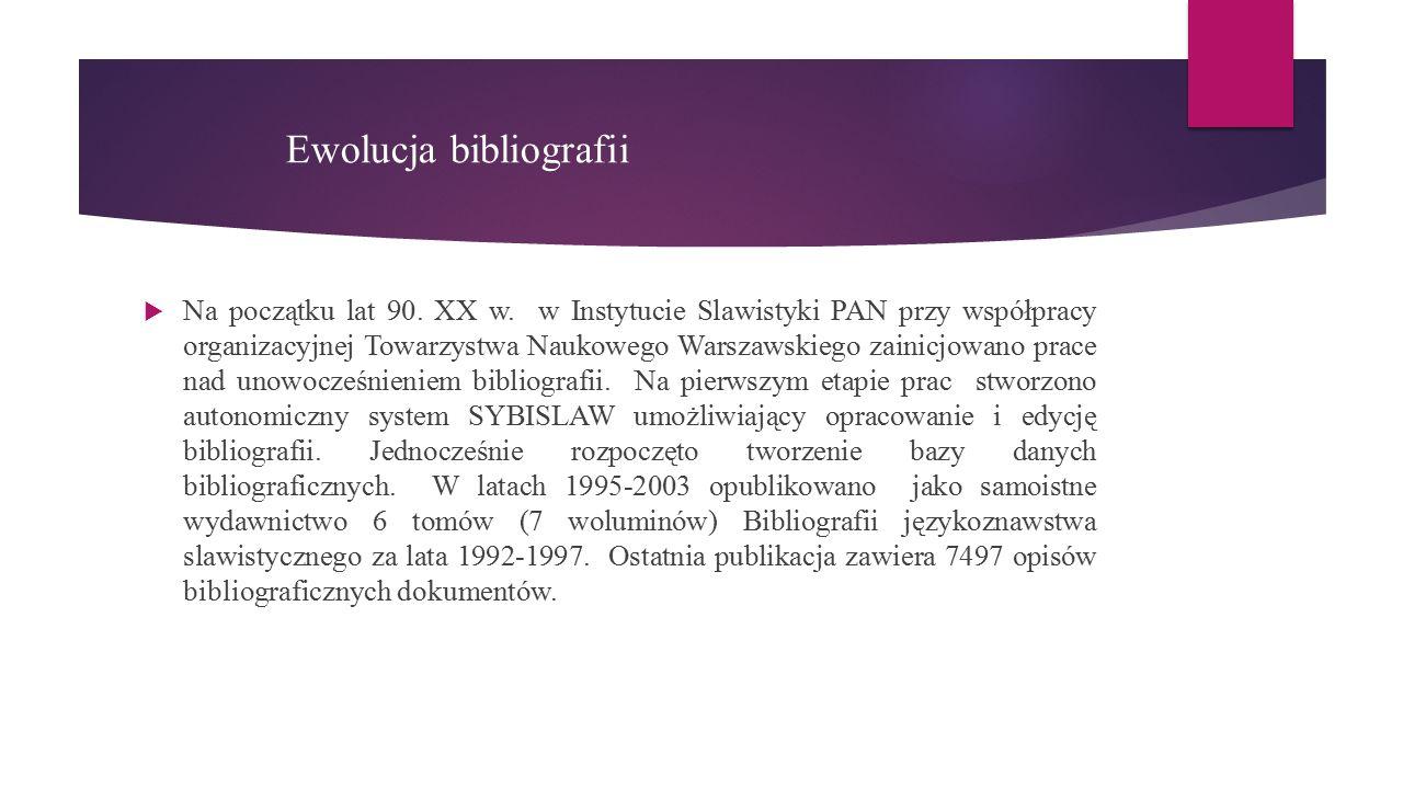 Ewolucja bibliografii  Na początku lat 90. XX w.