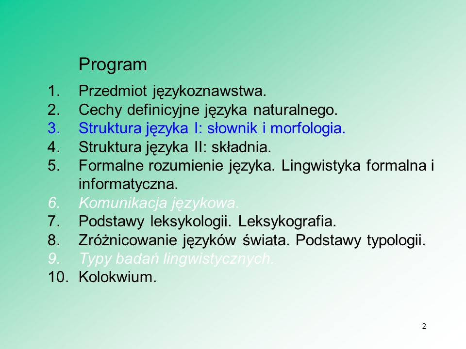 2 Program 1.Przedmiot językoznawstwa. 2.Cechy definicyjne języka naturalnego.