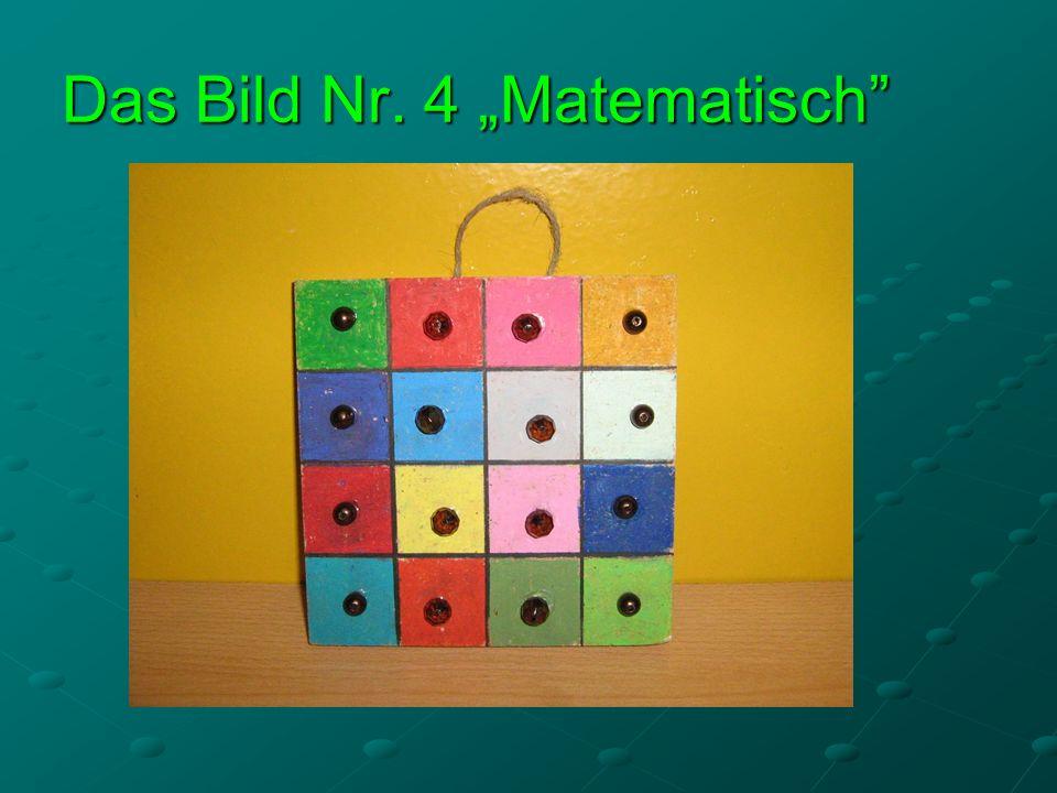 """Das Bild Nr. 4 """"Matematisch"""