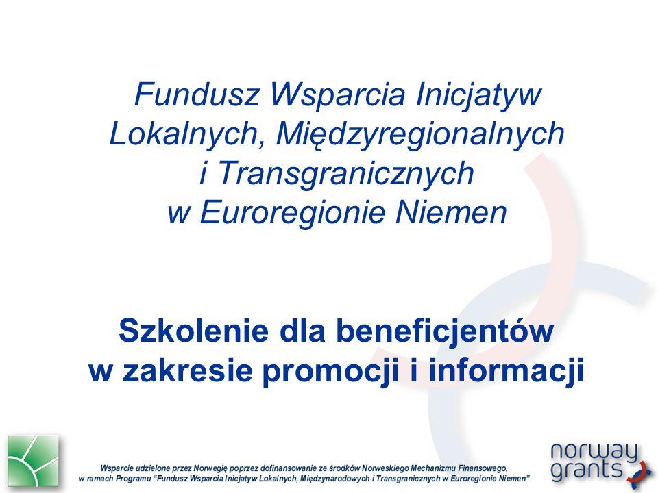 Fundusz Wsparcia Inicjatyw Lokalnych, Międzyregionalnych i Transgranicznych w Euroregionie Niemen Szkolenie dla beneficjentów w zakresie promocji i in