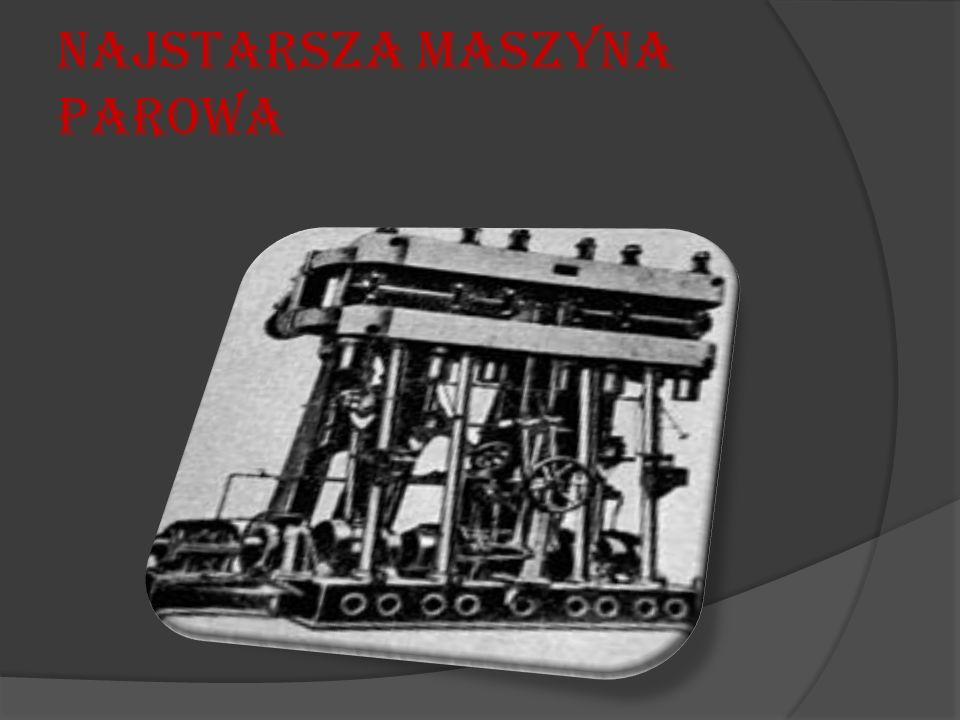 Najstarsza Maszyna Parowa