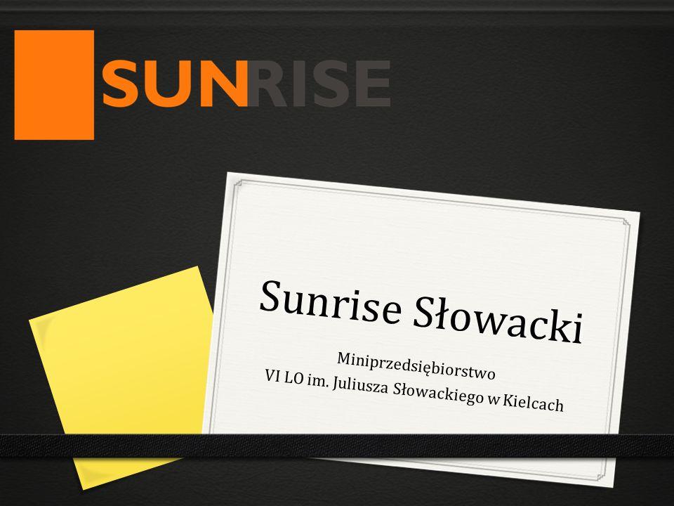 Sunrise Słowacki Miniprzedsiębiorstwo VI LO im. Juliusza Słowackiego w Kielcach