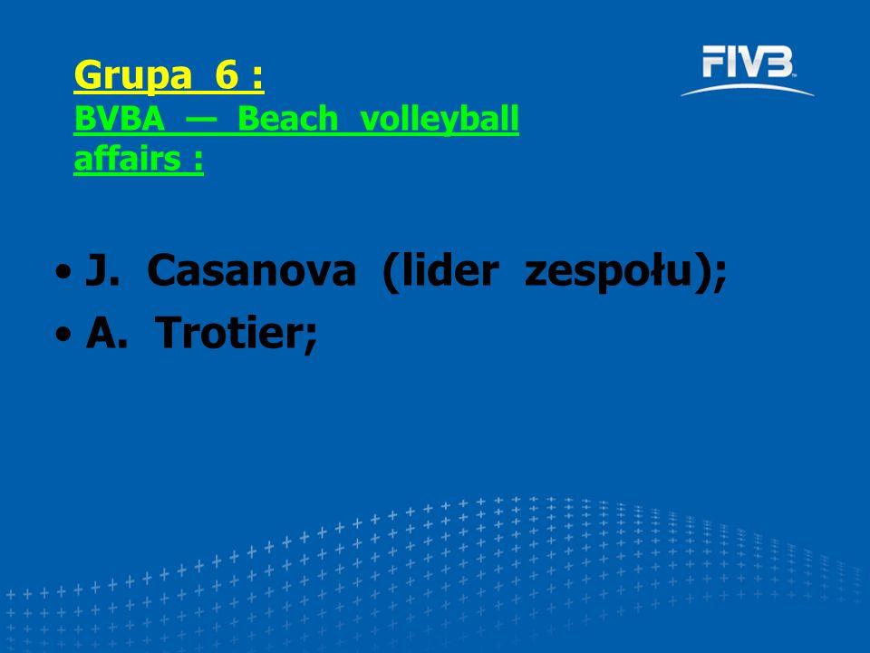 J. Casanova (lider zespołu); A. Trotier; Grupa 6 : BVBA — Beach volleyball affairs :