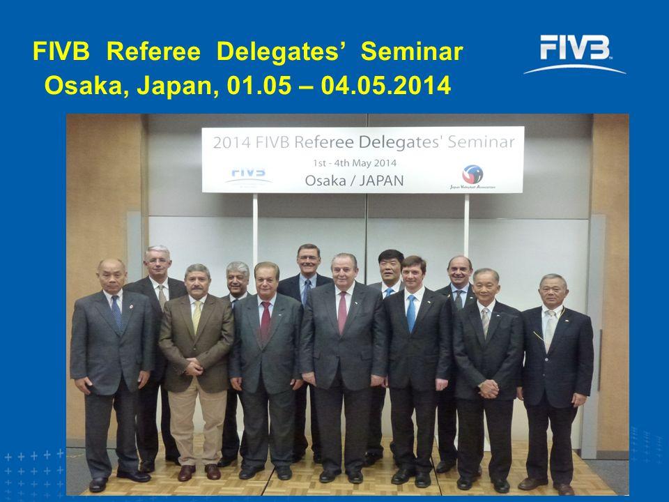 FIVB Referee Delegates' Seminar Osaka, Japan, 01.05 – 04.05.2014
