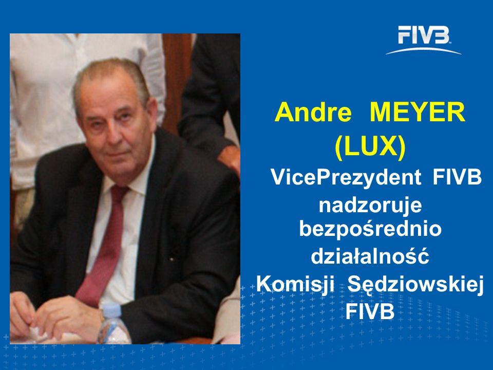 Andre MEYER (LUX) VicePrezydent FIVB nadzoruje bezpośrednio działalność Komisji Sędziowskiej FIVB
