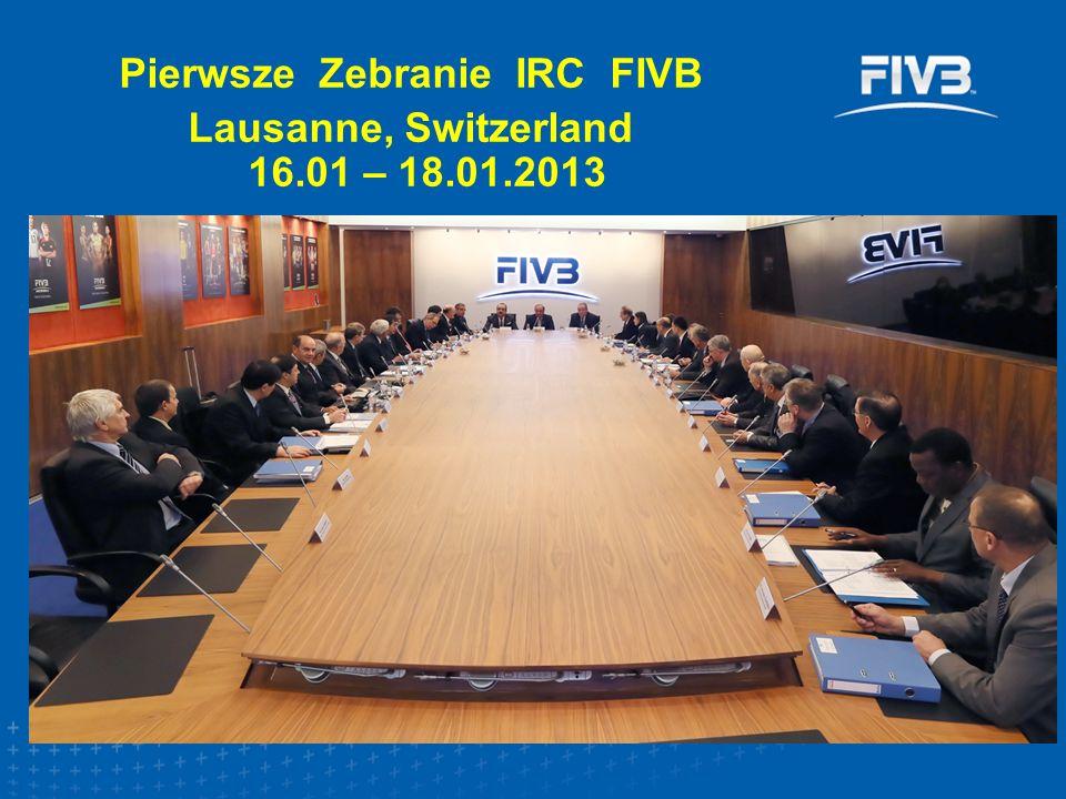 Pierwsze Zebranie IRC FIVB Lausanne, Switzerland 16.01 – 18.01.2013