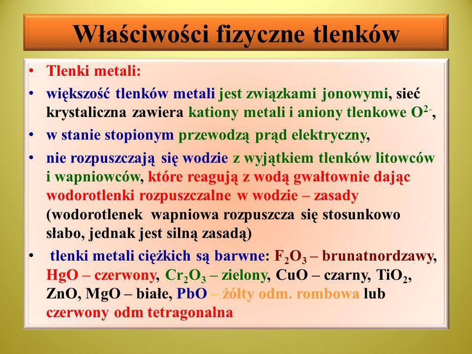 Właściwości fizyczne tlenków cd Tlenki niemetali: związki kowalencyjne lub związki o wiązaniach kowalencyjnych spolaryzowanych stan skupienia (warunki standardowe): - gazy (CO, CO 2, N 2 O 4, NO, ClO 2, N 2 O, SO 2, ); - ciecze (H 2 O, N 2 O 3, Cl 2 O 6 ); - ciała stałe (N 2 O 5, SO 3, SiO 2, P 4 O 10 ), tlenki zestalone tworzą kryształy cząsteczkowe (molekularne) o niewielkiej twardości i niskich temp.