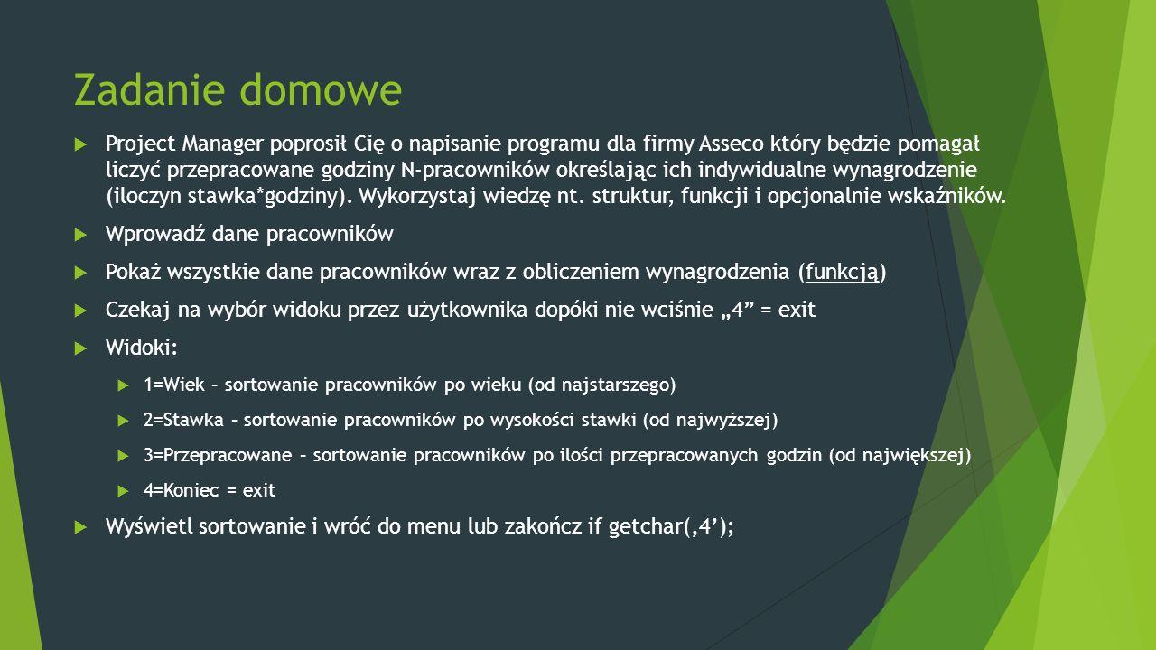 Zadanie domowe  Project Manager poprosił Cię o napisanie programu dla firmy Asseco który będzie pomagał liczyć przepracowane godziny N-pracowników ok