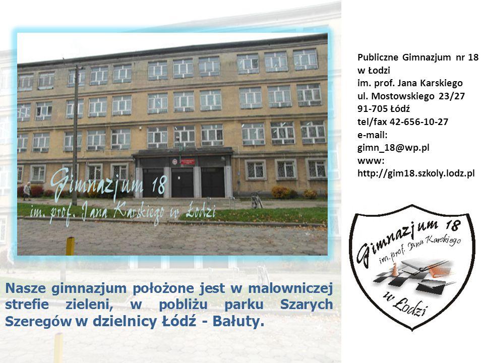 Publiczne Gimnazjum nr 18 w Łodzi im.prof. Jana Karskiego ul.