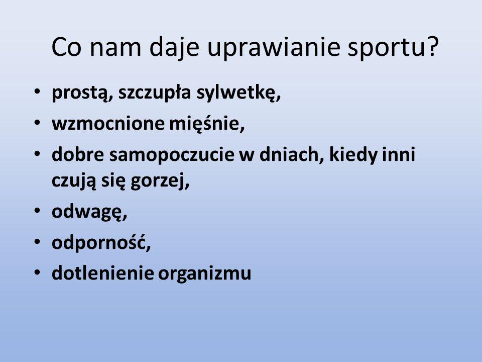 Co nam daje uprawianie sportu.