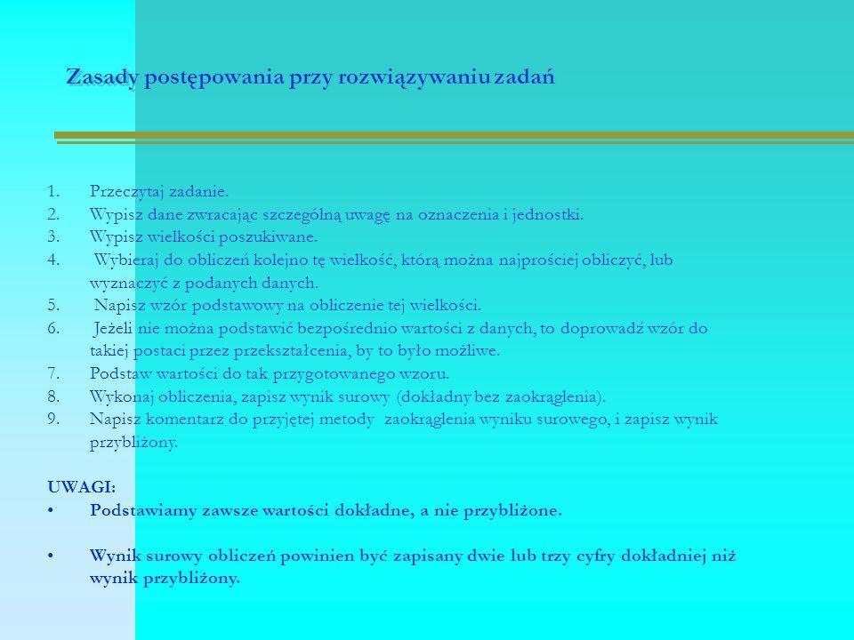 Zasady postępowania przy rozwiązywaniu zadań 1.Przeczytaj zadanie.