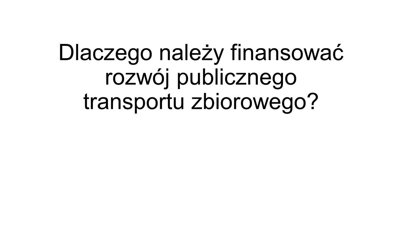 Dlaczego należy finansować rozwój publicznego transportu zbiorowego