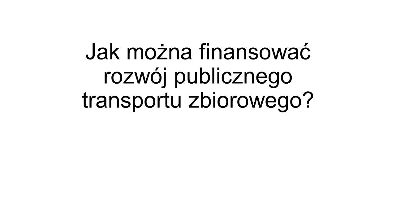 Jak można finansować rozwój publicznego transportu zbiorowego