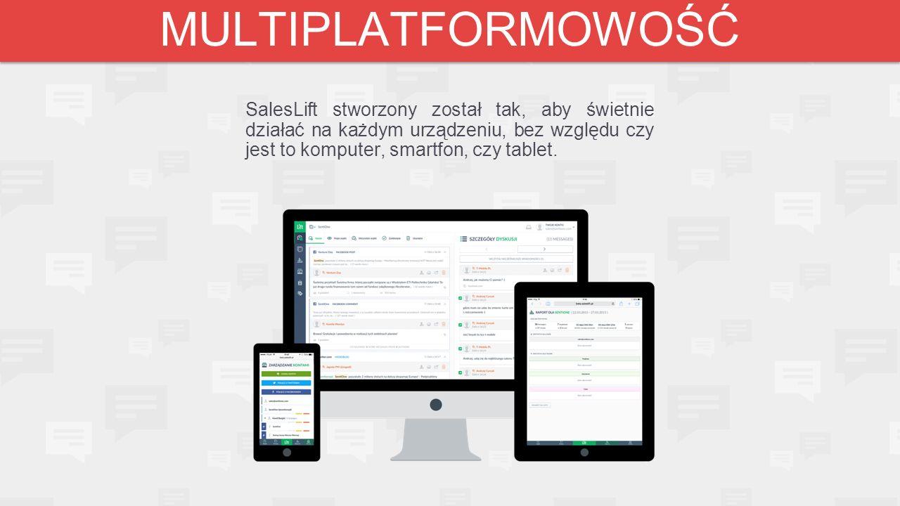 MULTIPLATFORMOWOŚĆ SalesLift stworzony został tak, aby świetnie działać na każdym urządzeniu, bez względu czy jest to komputer, smartfon, czy tablet.