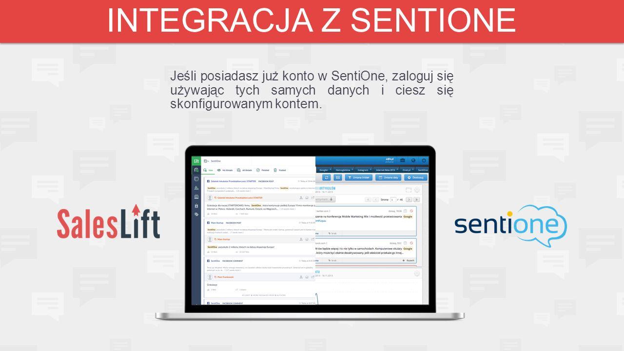 INTEGRACJA Z SENTIONE Jeśli posiadasz już konto w SentiOne, zaloguj się używając tych samych danych i ciesz się skonfigurowanym kontem.