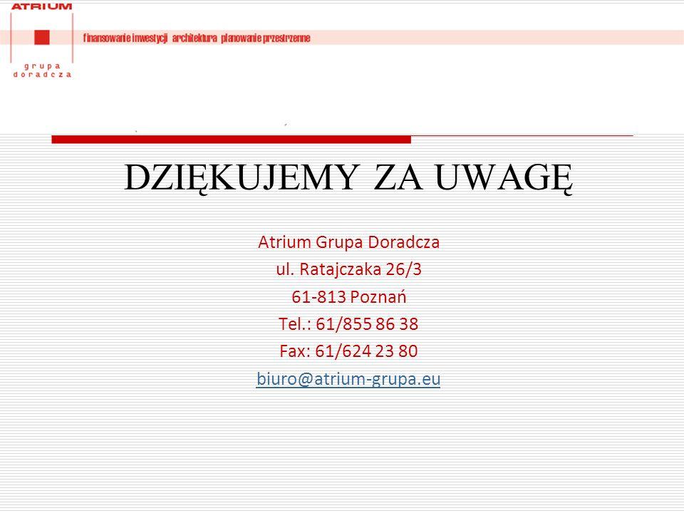 DZIĘKUJEMY ZA UWAGĘ Atrium Grupa Doradcza ul.