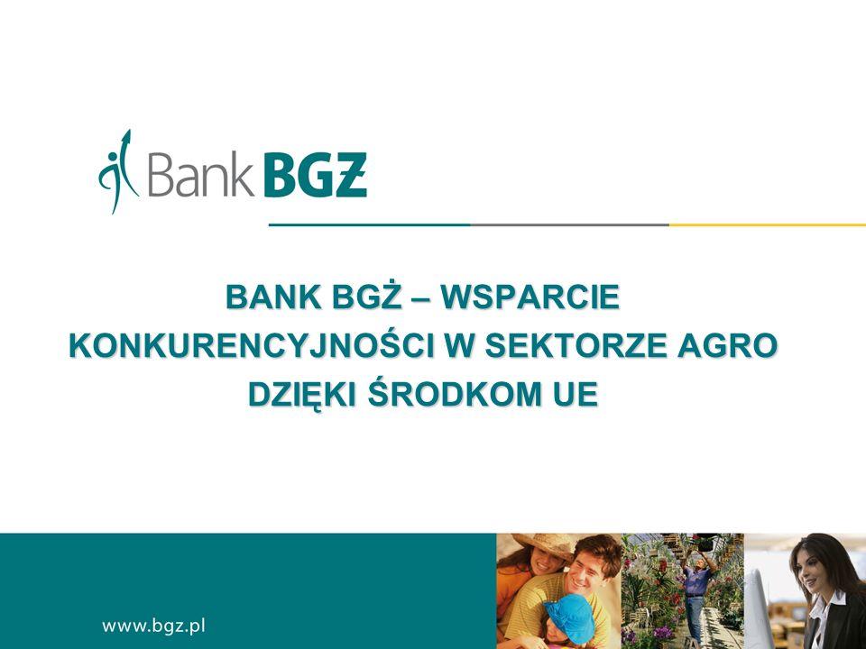 BANK BGŻ – WSPARCIE KONKURENCYJNOŚCI W SEKTORZE AGRO DZIĘKI ŚRODKOM UE