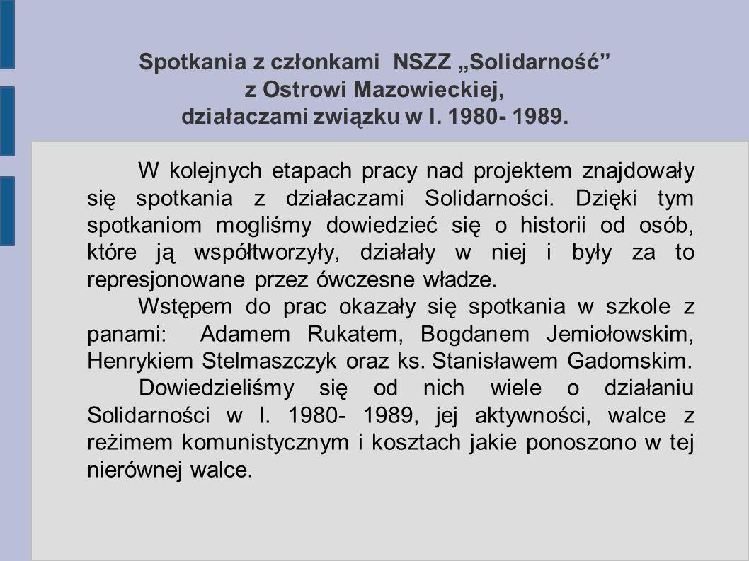"""Spotkania z członkami NSZZ """"Solidarność z Ostrowi Mazowieckiej, działaczami związku w l."""