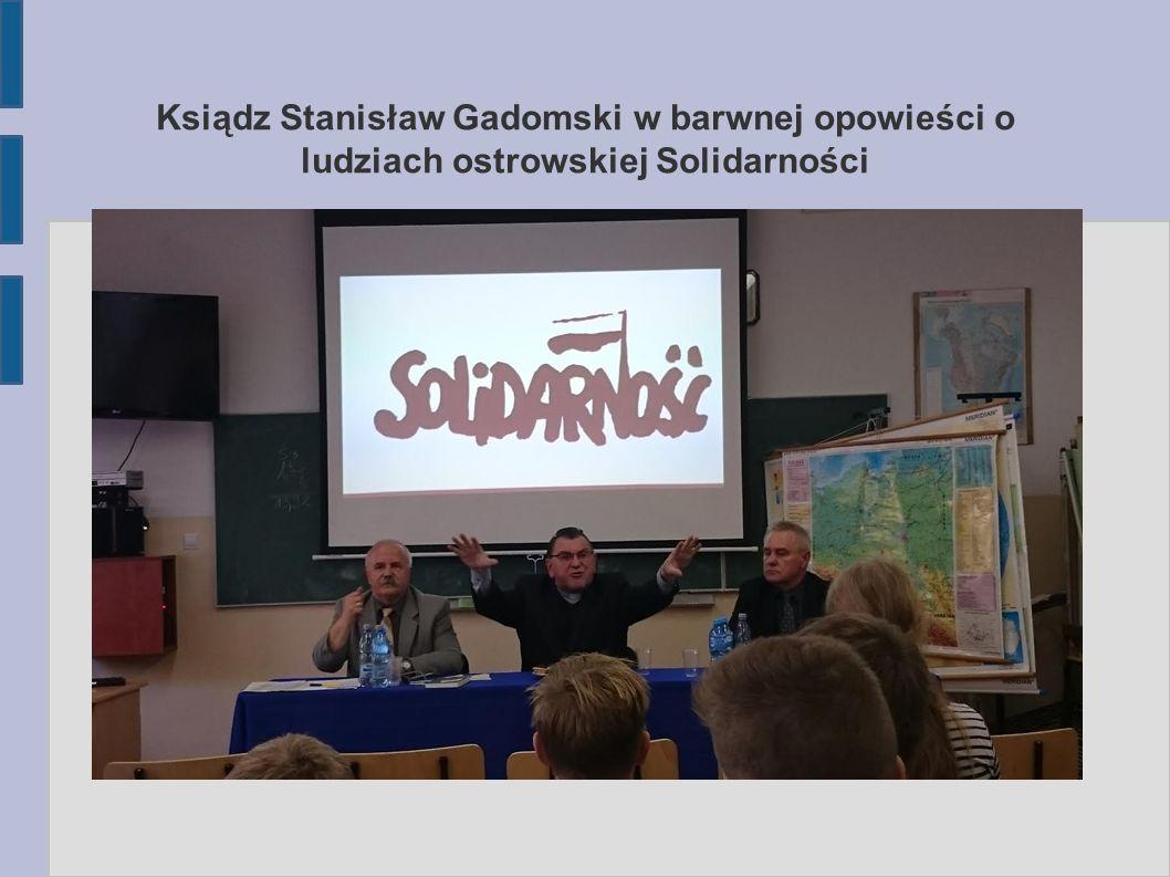 Ksiądz Stanisław Gadomski w barwnej opowieści o ludziach ostrowskiej Solidarności