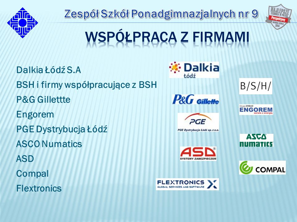 Dalkia Łódź S.A BSH i firmy współpracujące z BSH P&G Gillettte Engorem PGE Dystrybucja Łódź ASCO Numatics ASD Compal Flextronics
