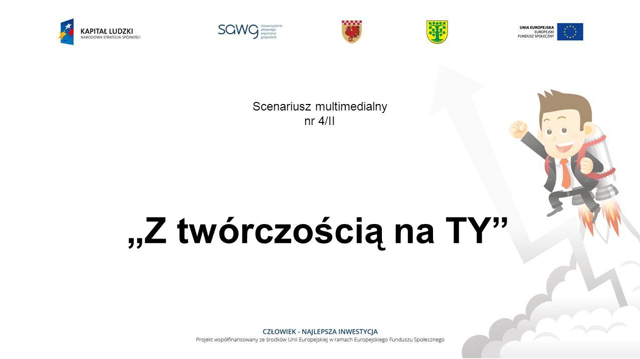 """""""Z twórczością na TY Scenariusz multimedialny nr 4/II"""