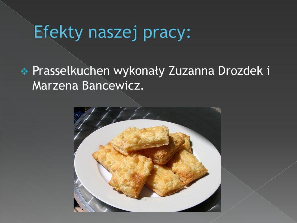  Prasselkuchen wykonały Zuzanna Drozdek i Marzena Bancewicz.