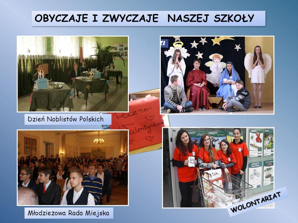 OBYCZAJE I ZWYCZAJE NASZEJ SZKOŁY Dzień Noblistów Polskich WOLONTARIAT Młodzieżowa Rada Miejska