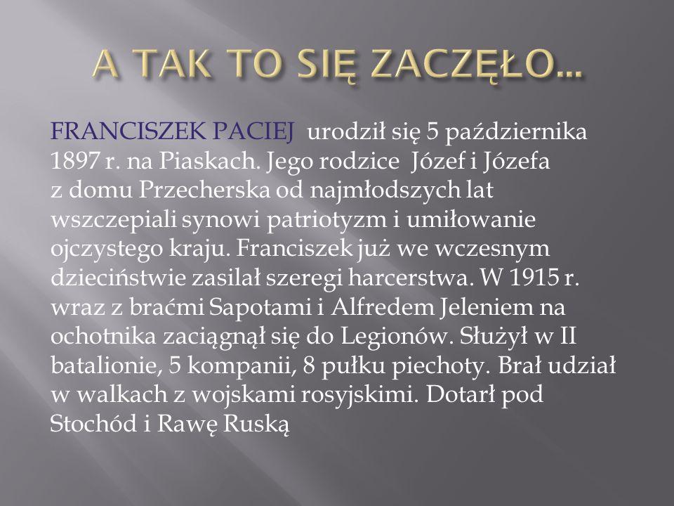 FRANCISZEK PACIEJ urodził się 5 października 1897 r.