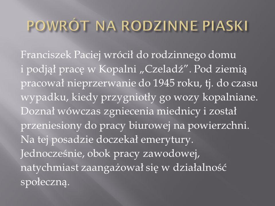 """Franciszek Paciej wrócił do rodzinnego domu i podjął pracę w Kopalni """"Czeladź ."""