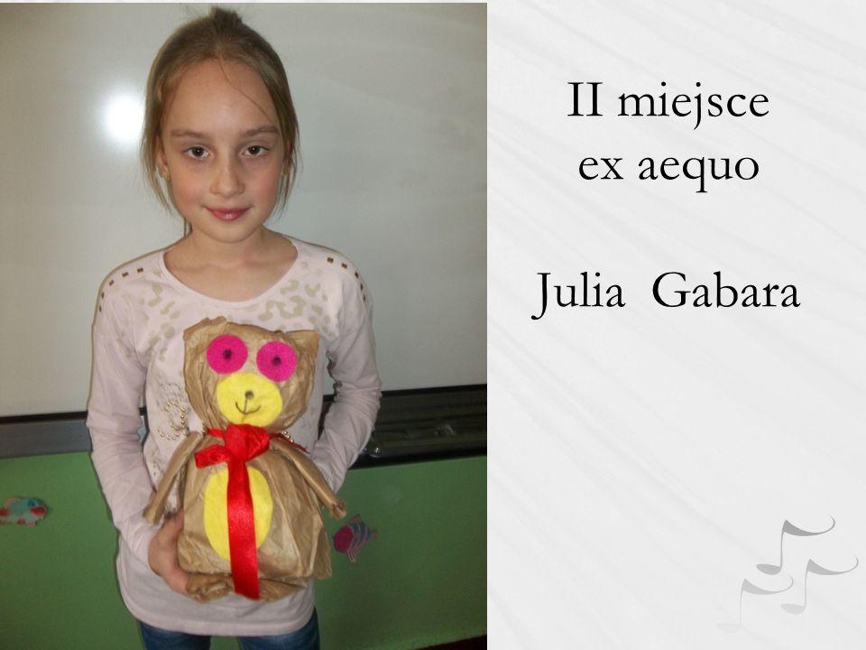 II miejsce ex aequo Julia Gabara